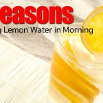 25 Reasons For Drinking Lemon Water in Morning With Empty Stomach