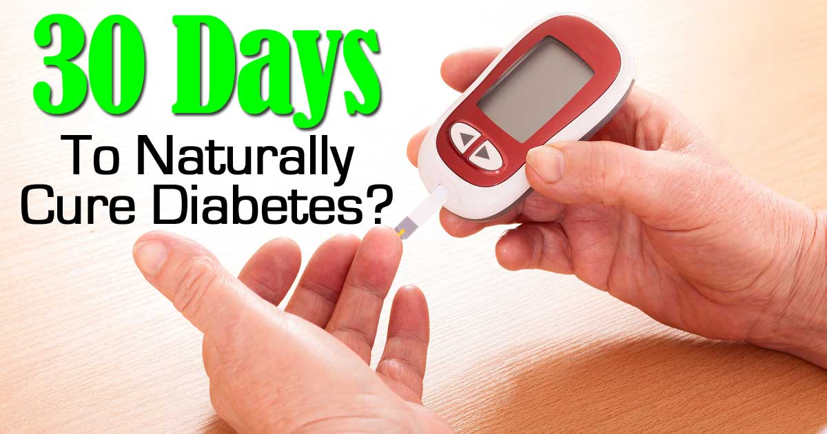 "30 Days To Naturally ""Cure"" Type 2 Diabetes - Possible?"