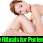 7 Daily Rituals For Perfect Skin