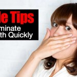 Simple Tips To Eliminate Bad Breath Quickly