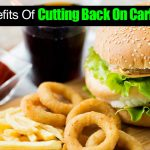 What Are The Health Benefits Of Cutting Back On Carbohydrates?