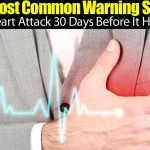 10 Most Common Warning Signs Of A Heart Attack 30 Days Before It Happens