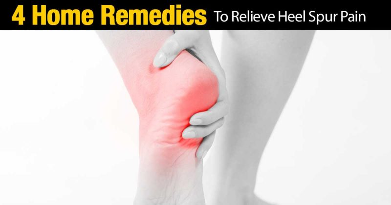 4 Home Remedies To Relieve Heel Spur Pain