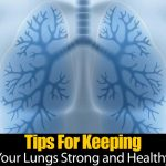 Tips For Keeping Your Lungs Strong and Healthy