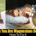 11 Signs You Are Magnesium Deficient… How To Fix It