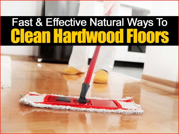 How To Naturally Clean Hardwood Floors