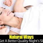 Natural Ways To Get A Better Quality Night's Sleep