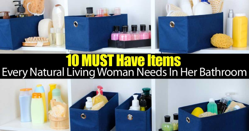 10 Items Every Natural Living Woman Must Have In Her Bathroom
