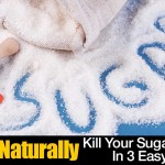 How To Naturally Kill Your Sugar Addiction In 3 Easy Steps